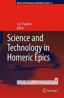 Science and Technology in Homeric Epics By Paipetis, S. A. (EDT)